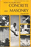 How to Work With Concrete and Masonry. (0060029501) by Huff, Darrell.