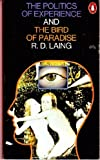 The Politics of Experience And the Bird of Paradise (0140025723) by R.D. LAING
