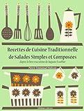 Recettes de Cuisine Traditionnelle de Salades Simples et Compos�es (Les recettes d'Auguste Escoffier t. 21)
