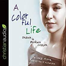 A Colorful Life: Drawn in Broken Crayon Audiobook by Melissa Storm Narrated by Ann M. Richardson