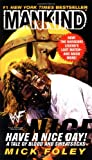 Have a Nice Day: A Tale of Blood and Sweatsocks Mick Foley