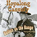 Hopalong Cassidy: Bullets on the Range  by Clarence Mulford Narrated by William Boyd, Clyde Andy