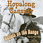 Hopalong Cassidy: Bullets on the Range | Clarence Mulford