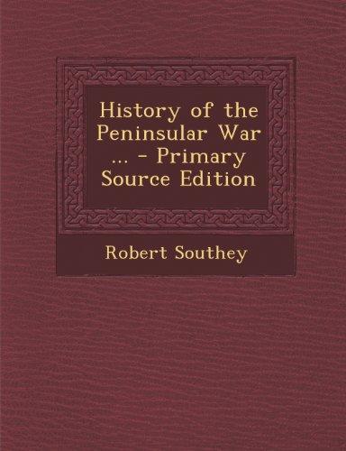History of the Peninsular War ...