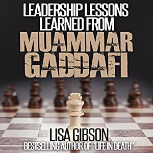 Leadership Lessons Learned from Muammar Gaddafi Audiobook