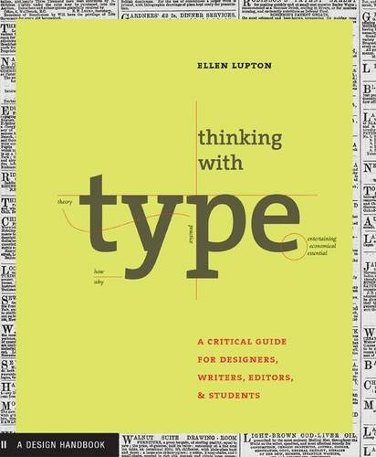 Thinking With Type (1st ed.) /Anglais: A Critical Guide for Designers, Writers, Editors, and Students (Design Briefs)