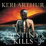 Destiny Kills: Myth and Magic, Book 1 | Keri Arthur
