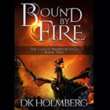 Bound by Fire (       UNABRIDGED) by D. K. Holmberg Narrated by Nicholas Techosky