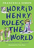Francesca Simon Horrid Henry Rules the World