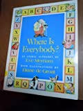 Where Is Everybody?: An Animal Alphabet (0671778218) by Eve Merriam