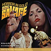 Horror in Gold: The Wild Adventures of Doc Savage, Book 9 | Kenneth Robeson, Will Murray, Lester Dent