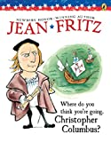 Where Do You Think You're Going, Christopher Columbus? (0399207341) by Jean Fritz