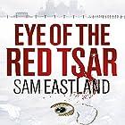 Eye of the Red Tsar Hörbuch von Sam Eastland Gesprochen von: Steven Pacey