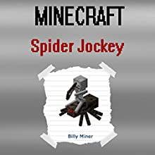 Minecraft: Spider Jockey | Livre audio Auteur(s) : Billy Miner Narrateur(s) : Christina Renee