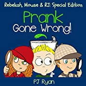 Prank Gone Wrong: Rebekah, Mouse & RJ: Special Edition | PJ Ryan
