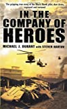 In The Company Of Heroes by Durant, Michael J (2004) Paperback