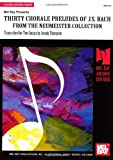 Mel Bay presents Thirty Chorale Preludes of J.S. Bach, From the Neumeister Collection (Mel Bay Archive Editions) (0786602066) by Joseph Thompson