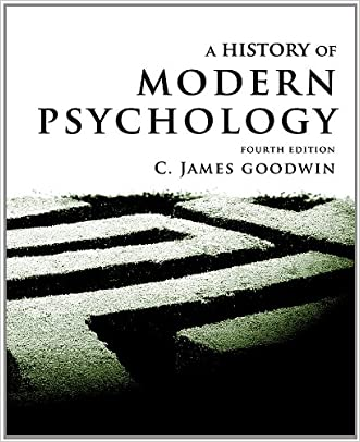 A History of Modern Psychology, 4th Edition written by C. James Goodwin