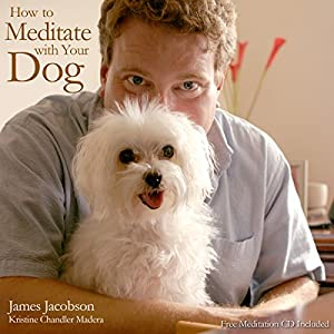 How to Meditate with Your Dog Audiobook