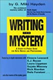 Writing the Mystery: A Start to Finish Guide for Both Novice and Professional (1890768367) by G. Miki Hayden