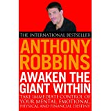 Awaken the Giant within: How to Take Immediate Control of Your Mental, Emotional, Physical and Financial Lifeby Anthony Robbins
