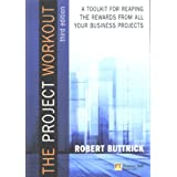 Project Workout: A Toolkit for reaping the rewards from all your business projects