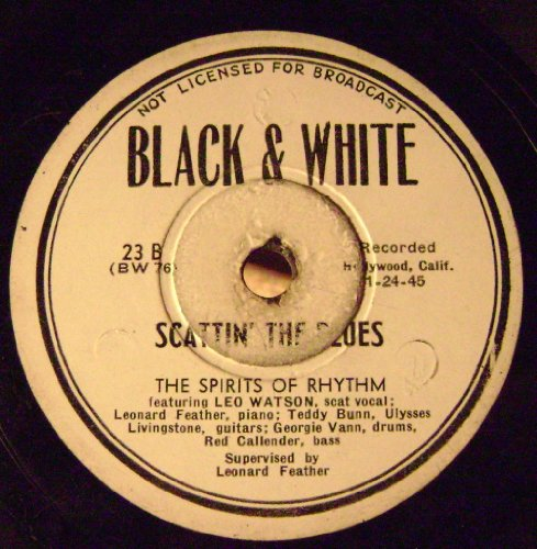 SCATTIN' THE BLUES by the Spirits of Rhythm featuring Leo Watson 1945 by Spirits of Rhythm featuring Leo Watson Teddy Bunn