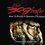 The 300 Body: How to Build a Spartan Physique | Philip Smith