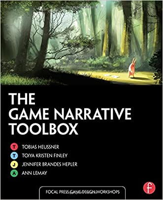 The Game Narrative Toolbox (Focal Press Game Design Workshops) written by Tobias Heussner