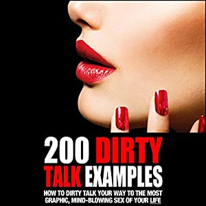 200 Dirty Talk Examples Hörbuch