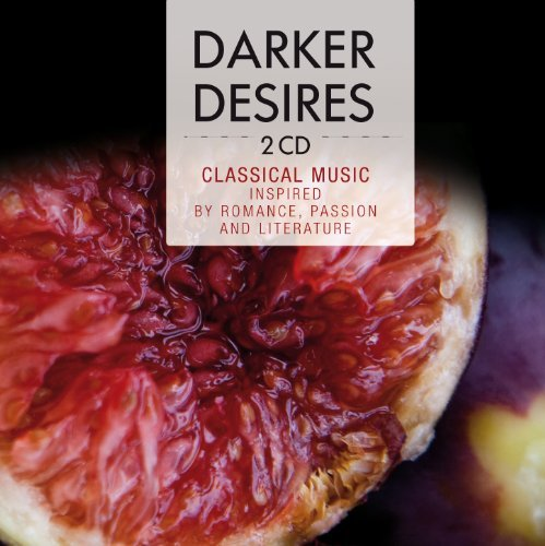 Darker Desires - Classical Music inspired by Romance by Lilian Watson, Christine Cairns, Michal Bialk, Ronan O Hora and Maurice Ravel