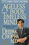 Ageless Body, Timeless Mind: The Quantum Alternative to Growing Old (0783882440) by Chopra, Deepak