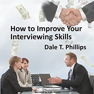 How to Improve Your Interviewing Skills | [Dale Phillips]