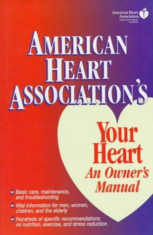 American Heart Association's Your Heart: An Owner's Manual, American Heart Association