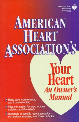 american-heart-associations-your-heart-an-owners-manual