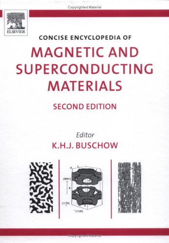 Concise Encyclopedia of Magnetic and Superconducting Materials, Second Edition