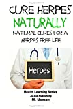 Cure Herpes Naturally - Natural Cures for a Herpes Free Life