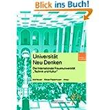"""Universität Neu Denken: Die internationale Frauenuniversität """"Technik und Kultur"""" (Schriftenreihe der internationalen..."""