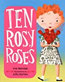 Ten Rosy Roses (0060278870) by Merriam, Eve