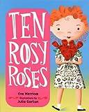 Ten Rosy Roses