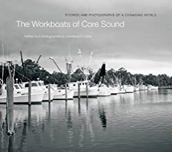 The Workboats of Core Sound Stories and Photographs of a Changing World