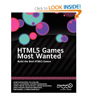 HTML5 Games Most Wanted : Build the Best HTML5 Games