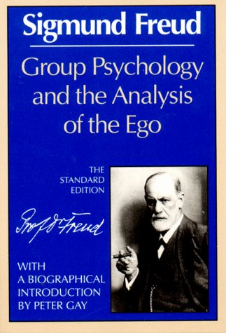 Group Psychology and the Analysis of the Ego (Norton Library), Sigmund Freud