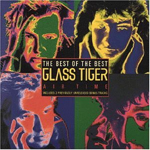 Glass Tiger - Air Time-Best of - Zortam Music