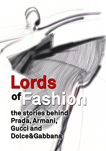 lords-of-fashion-the-stories-behind-prada-armani-gucci-and-dolcegabbana