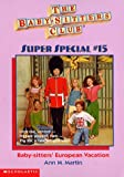 Baby-Sitters' European Vacation (Baby-Sitters Club Super Special) (0590060007) by Martin, Ann M.