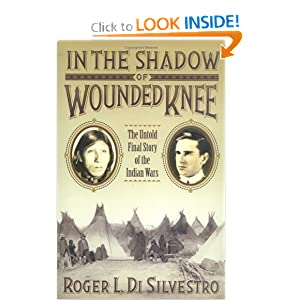 In The Shadow of Wounded Knee - Roger Di Silvestro