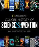 National Geographic Concise History of Science and Invention: An Illustrated Time Line