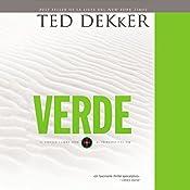 Verde [Green]: El circulo libro cero: El comienzo y el fin [The Circle, Book 0: The Beginning and the End] | Ted Dekker