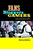 Fans, Bloggers, and Gamers: Exploring Participatory Culture (081474284X) by Jenkins, Henry